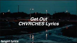 Get Out || CHVRCHES Lyrics width=