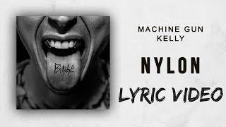 Machine Gun Kelly - Nylon (Lyric Video)