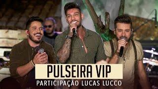 João Fernando e Gabriel ft. Lucas Lucco - Pulseira Vip (DVD Ao Vivo no Pé de Amora)