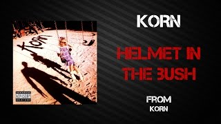 Korn - Helmet In The Bush [Lyrics Video]