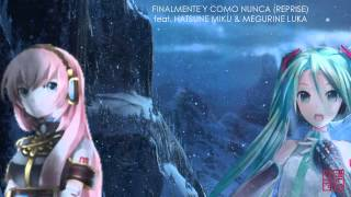 Finalmente y Como Nunca (Reprise) [feat. Hatsune Miku & Megurine Luka] - FROZEN - VOCALOID Cover