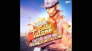 DJ MIMI FT SOLDAT TATANE - ENCORE MOIN MM (REMIX VERSION CLUB) 2015