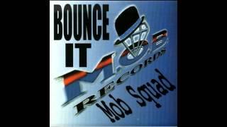 Mob Squad - Bounce It
