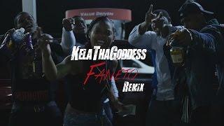 KelaThaGoddess - Faneto (Remix) // Shot By @_Tavifresh