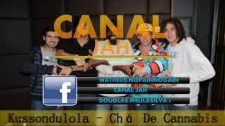 Kussondulola - Chá De Cannabis | LETRA | HD | CANAL JAH |