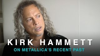 Kirk Hammett on Metallica's recent past | SoundBites