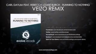 Carl Daylim ft. Rebecca Louise - Running To Nothing (VEIZO Remix)