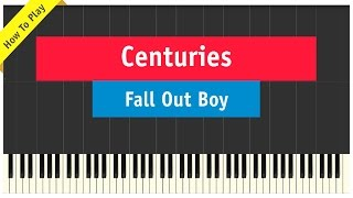 Fall Out Boy - Centuries - Piano Tutorial (How To Play Cover)