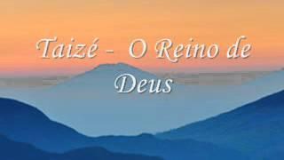 Taizé   - O Reino de Deus