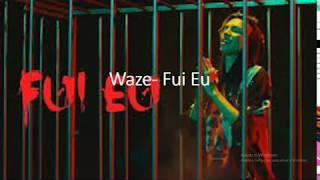 WAZE - FUI EU(LETRA)