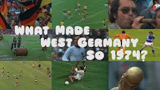 What made West Germany so '74?