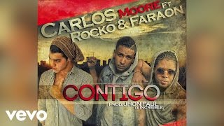 Rocko y Fara-On, Carlos Moore - Contigo  (Official Lyric Video)