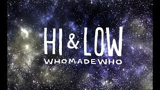 WhoMadeWho - Hi & Low (Official Music Video)