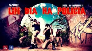 PapaMike - Um dia na Polícia. (Rap Policial)