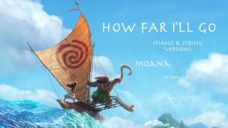 How Far I'll Go - (Piano & String Version) - from Disney's 'Moana' - by Sam Yung
