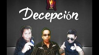 Decepción - Benny X-treme ft El Delincuente ft Don Chava - {Nemiusic Records}