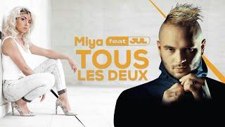 Miya - Tous Les Deux (ft. Jul)