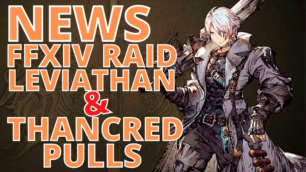 DegenTP - WOTV | News | FFXIV Raid, Leviathan & Thancred Pulls | War of the Visions FFBE