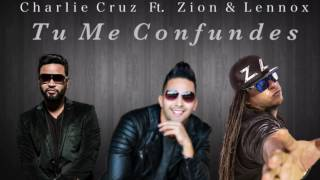 Charlie Cruz Ft. Zion & Lennox - Tu Me Confundes (Official Remix)