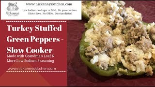 Crock Pot Recipe Low Sodium Turkey Stuffed Green Peppers - Renal Diet HQ