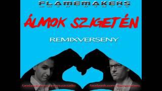 FlameMakers   Álmok szigetén  BeatsVanRyk remix   remixverseny