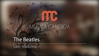 The Beatles - Lady Madonna | Musica Candida