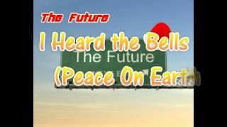 The Future - I Heard the Bells (Peace On Earth)