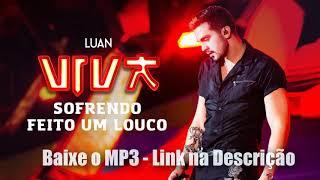 Toque de Celular e Letra - Luan Santana - Sofrendo Feito um Louco - DVD VIVA