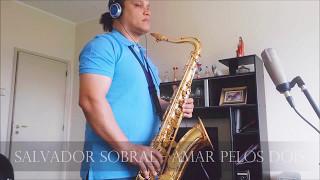 Salvador Sobral - Amar Pelos Dois [saxophone cover]