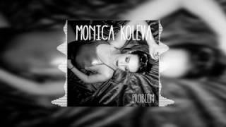 Monica Koleva - Problem (Audio)