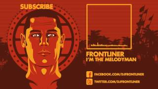 Frontliner - I'm The Melodyman Preview (HD|HQ)