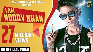 I Am Noddy Khan | Noddy Khan | Youngest Indian Rapper | Full Video | HD