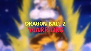 Dragon Ball Z AMV - Warriors