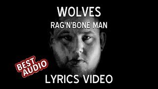 Rag'n'Bone Man - Wolves (Lyrics Video)