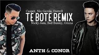 Te Bote Remix - Casper, Nio Garcia, Darrell, Nicky Jam, Bad Bunny, Ozuna (Anth & Conor)(Lyrics)