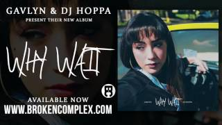 Gavlyn & DJ Hoppa - Stoner Love Song Ft. Demrick (Why Wait)