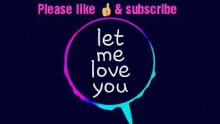 Let me love you free Ringtone mp3 Download