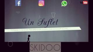 Skidoo - Un Suflet l OFFICIAL SINGLE l