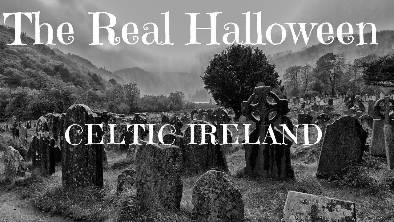 The Real Halloween ~ Celtic Ireland