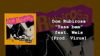 02 - Dom Rubirosa - Tass bem feat. Weis (prod. Virus)