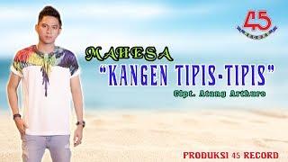 Kangen Tipis - Tipis - Mahesa