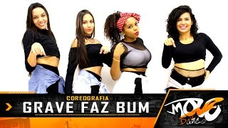 Grave Faz Bum - MC WM e MC Lan -Coreografia - Move Dance Brasil