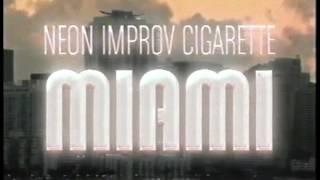 """""""VHS Promo"""" Neon Improv Cigarette: Miami opens Sept. 7th"""