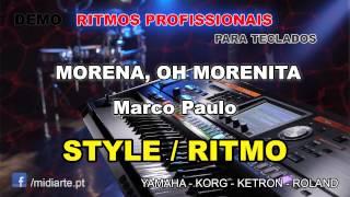 ♫ Ritmo / Style  - MORENA, OH MORENITA - Marco Paulo