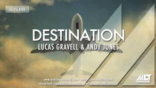 Lucas Gravell & Andy Jones - Destination  (PREVIEW)