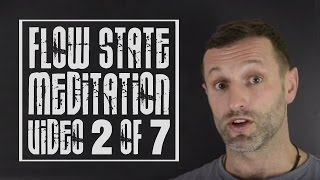 Flow State Meditation Video 2 of 7: Introducing the 9 Components of Flow State