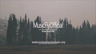 Rassell feat John Michael & Staz & Sabine Berezina - Just Say