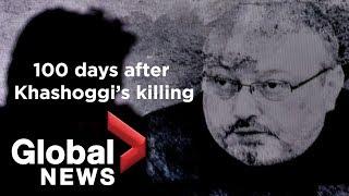 Khashoggi murder: What we know 100 days after the killing