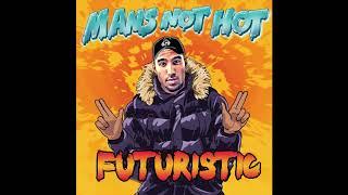 Futuristic - Mans Not Hot (Official Remix Audio)