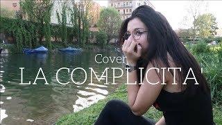 La Complicità - Carmen Ferreri | AMICI17 | Cover by Serena.